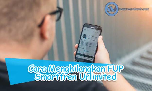 Cara Menghilangkan Batas FUP Smartfren Unlimited Terbaru - WandiWeb