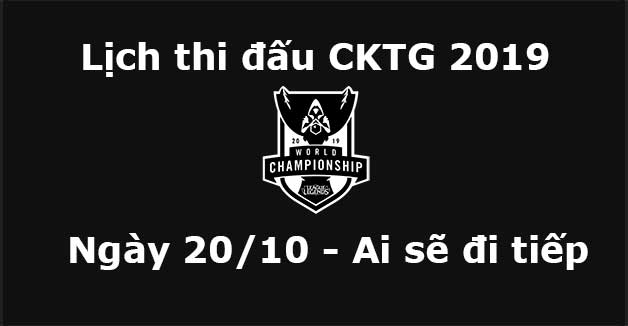 Lịch thi đấu CKTG 2019 ngày 20/10 - Ai sẽ đi tiếp ?