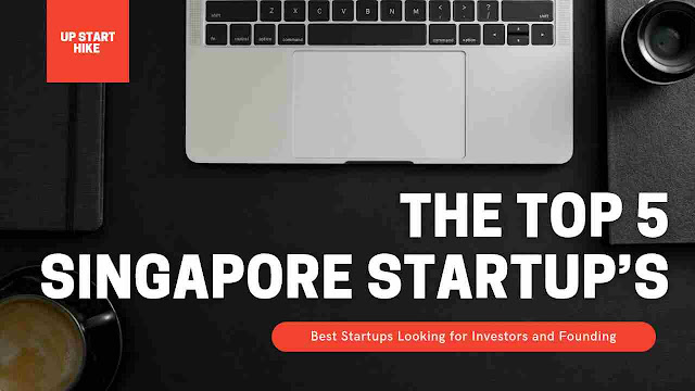 Top 5 Best Singapore Startup's | Up Start Hike