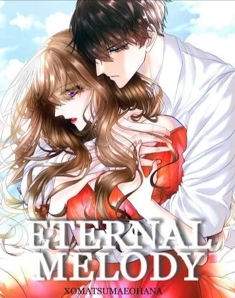 ✍️✍️✍️✍️ Eternal Melody Chapter 91 - 100 ✍️✍️✍️✍️