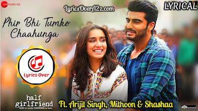 Main Phir bhi Tumko Chahunga Lyrics - Half Girlfriend | ft. Arijit Singh