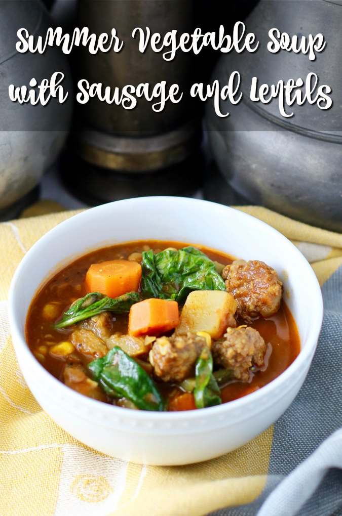 Summer Vegetable Soup with Sausage and Lentils