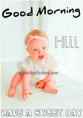 Hii Good Morning baby Images, Hello Good Morning Baby Photo Girl and Photos, Baby Images