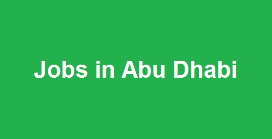 Jobs in Abu Dhabi - UAE Jobs 2018 - Latest Openings - Apply Now