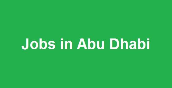 Jobs in Abu Dhabi - UAE Jobs 2018 - Latest Openings - Apply Now