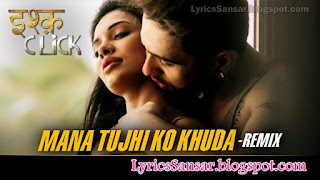 Mana Tujhi Ko Khuda Remix