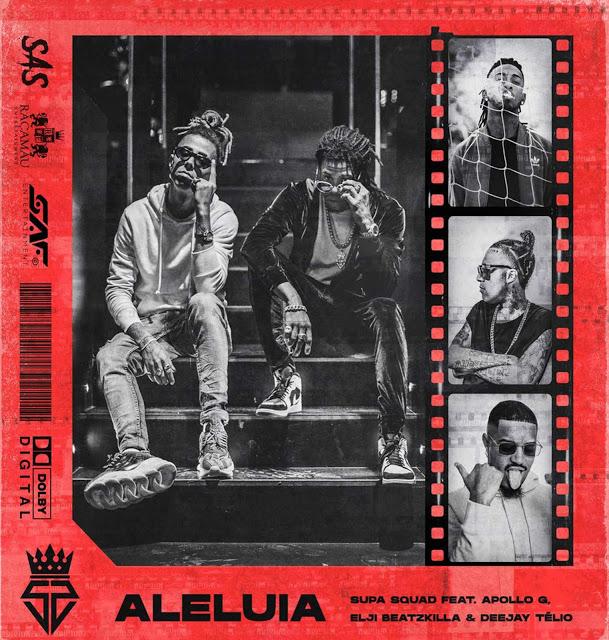 Supa Squad Feat. Apollo G & Elji Beatzkilla, Deejay Télio - Aleluia (Afro Beat) [Download]