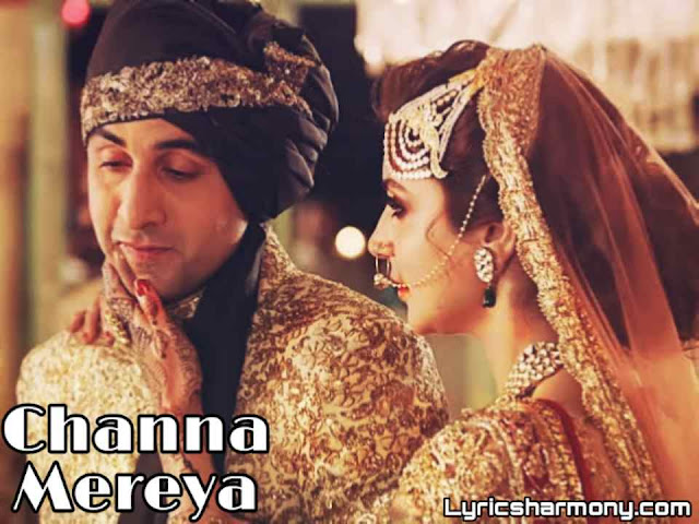 Channa Mereya Lyrics