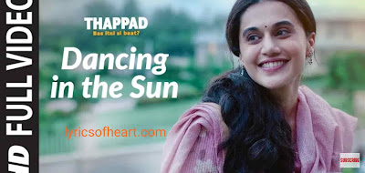 Dancing In The Sun Lyrics | Thappad | Taapsee Pannu |