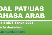 Soal PAT/UAS BAHASA ARAB Kelas 4 MDT Tahun 2021 Beserta Jawaban