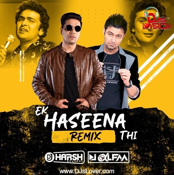 Ek Haseena Thi Karz Remix 2021 DJ Harsh Bhutani x DJ Alfaa