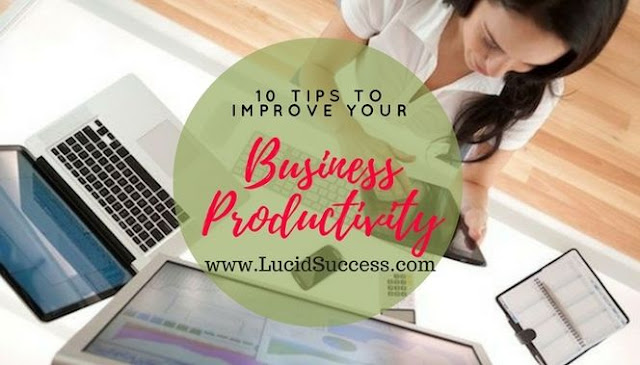 10 Tips to Improve Your Business Productivity