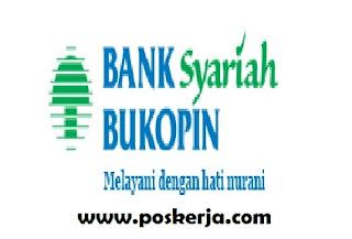 Lowongan Kerja Terbaru PT Bank Syariah Bukopin Agustus 2017