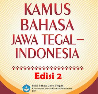 Kamus Bahasa Jawa Tegal Indonesia Edisi 2