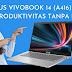 ASUS VivoBook 14 (A416), untuk Produktivitas Tanpa Batas!
