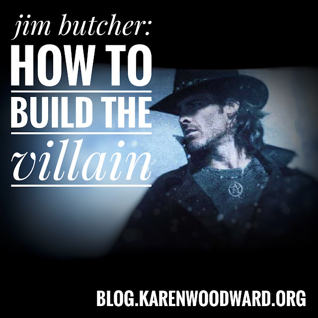 Jim Butcher: How to build a Villain