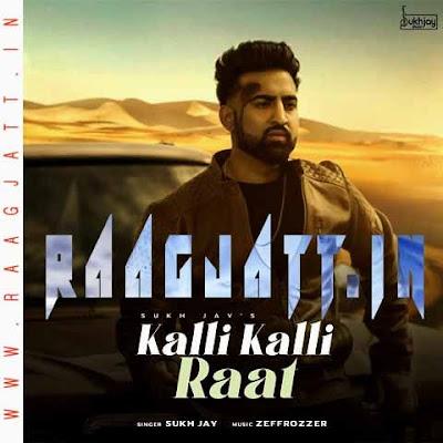 Kalli Kalli Raat by Sukh Jay lyrics