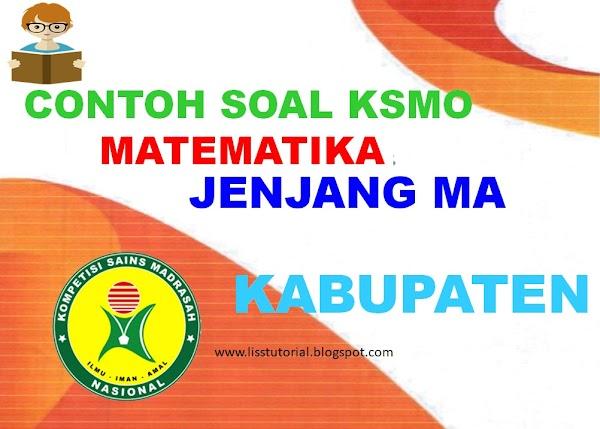 Contoh Soal KSMO Matematika MA Tingkat Kabupaten