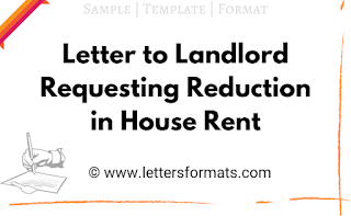 Sample Letter to Landlord Requesting Reduction in House Rent