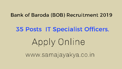 Bank of Baroda (BOB) Recruitment 2019 - 35 Posts  IT Specialist Officers.