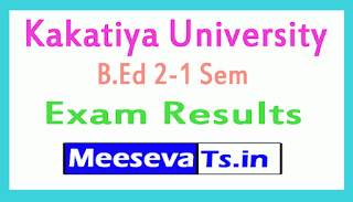 Kakatiya University B.Ed 2-1 Sem Exam Results