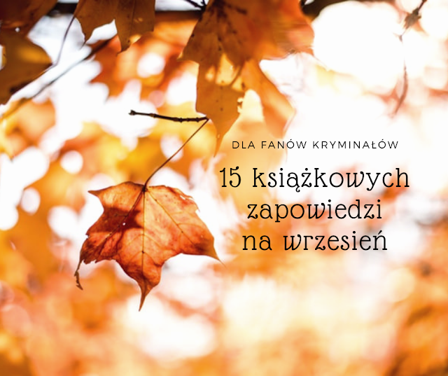 15 zapowiedzi na wrzesień