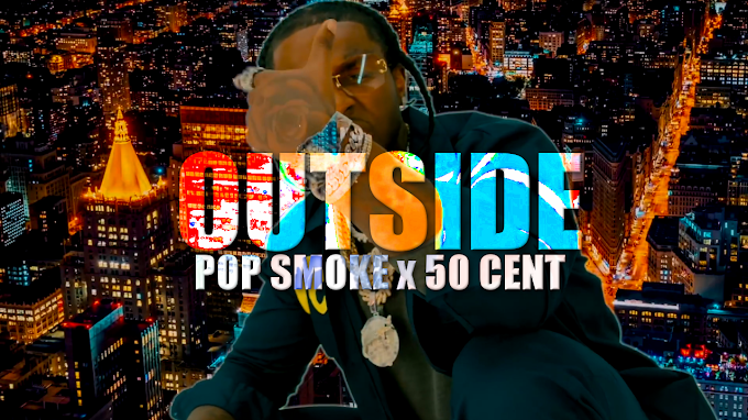 Pop Smoke x 50 Cent - Outside