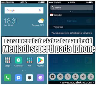 Cara Merubah Status Bar Android Menjadi Keren Seperti Pada Iphone