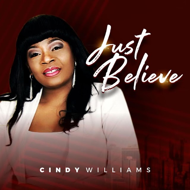 Latest Gospel Music: Just Believe - Cindy Williams
