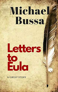 Letters to Eula - a ghost story book Michael Bussa