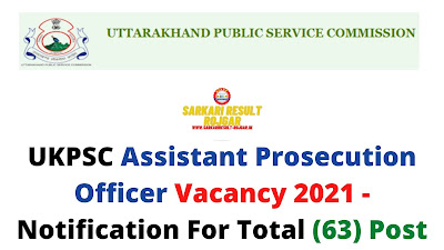 UKPSC Assistant Prosecution Officer Vacancy 2021 - Notification For Total (63) Post