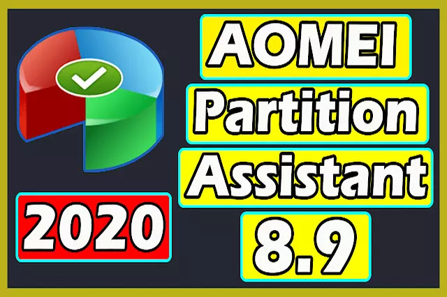 Download AOMEI Partition Assistant 8.9 Full Version 2020