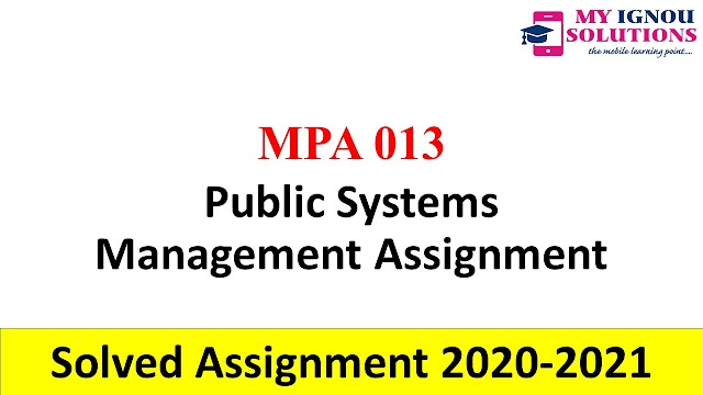 MPA 013 Public Systems Management Assignment  Solved Assignment 2020-21