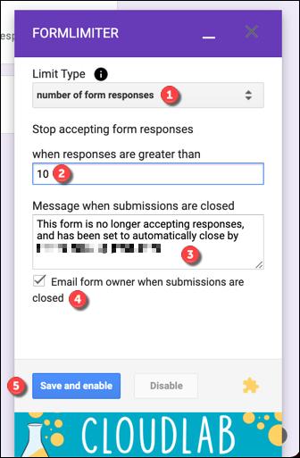 """في المربع المنبثق ، عيّن """"نوع الحد"""" إلى """"عدد الردود على النموذج"""".  قم بتوفير أقصى عدد من عمليات الإرسال ، وتأكد من أن رسالة الإغلاق مناسبة ، وحدد ما إذا كنت تريد أن يتم إعلامك عند إغلاق عمليات الإرسال ، ثم اضغط على """"حفظ وتمكين"""" لحفظ الإعداد."""