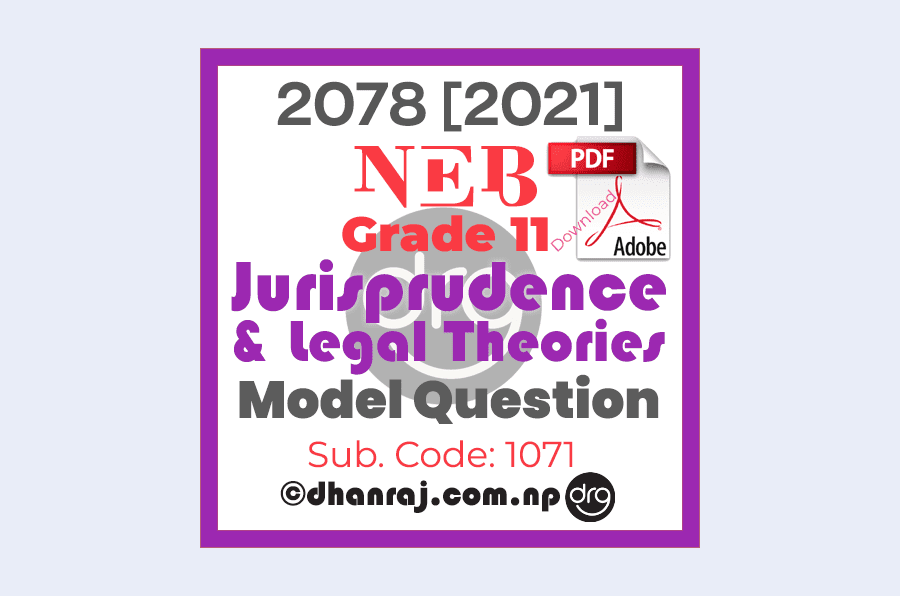 Model-Question-of-Jurisprudence-and-Legal-Theories-Code-1071-Grade-11-XI-2077-2078-NEB-Download-in-PDF