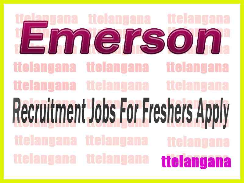 Emerson Recruitment Jobs For Freshers Apply
