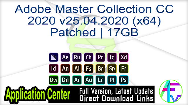 Adobe Master Collection CC 2020 v25.04.2020 (x64) Update April 2020 Patched 17GB