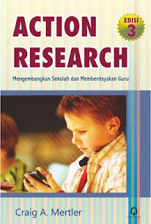 Action Research Mengembangkan Sekolah dan Memberdayakan Guru
