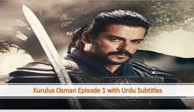 kurulus Osman Episode 1,kurulus Osman Episode 1 in urdu