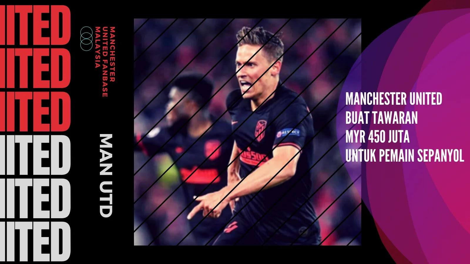 Manchester United Buat Tawaran MYR 450 juta untuk Marcos Llorente
