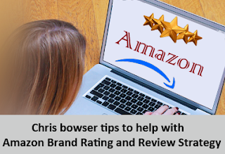 Chris bowser tips to help with Amazon Brand Rating and Review Strategy