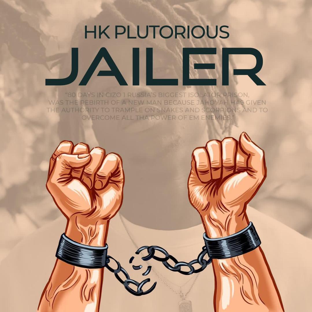 "HK Plutorious – ""Jailer"" #Arewapublisize"