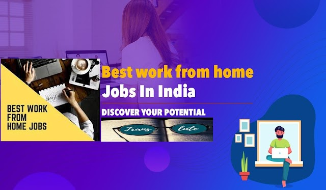 10 Best Work From Home Jobs In India That Pay You Well in the Year 2021-2022