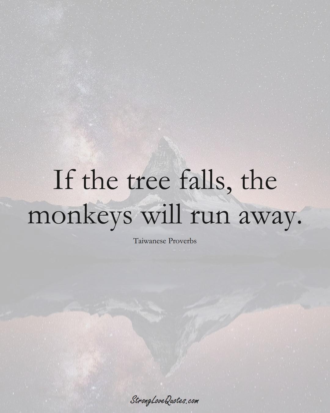 If the tree falls, the monkeys will run away. (Taiwanese Sayings);  #AsianSayings