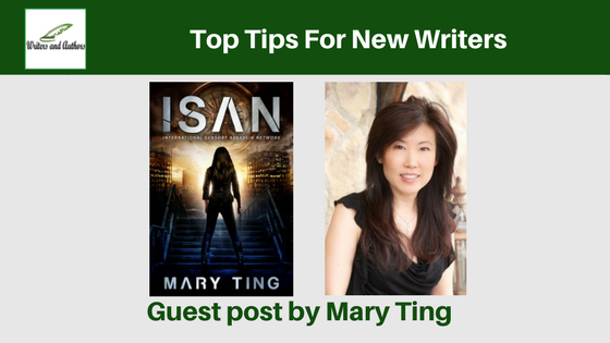 Top Tips For New Writers, guest post by Mary Ting