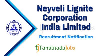 NLC Recruitment notification 2019, govt jobs for ITI, govt jobs for Graduate, govt jobs in Tamilnadu, central govt jobs