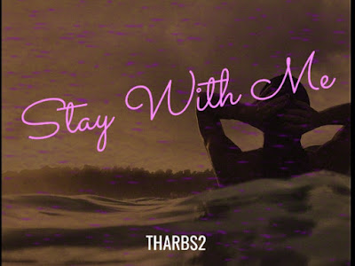[Song] Tharbs2 - Stay With Me Mp3 Fast Download Single Via: Prettyloaded.com.ng