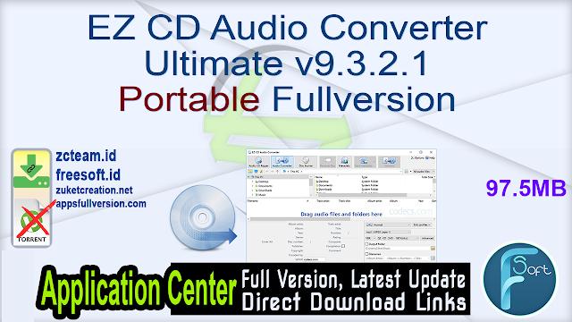 EZ CD Audio Converter Ultimate v9.3.2.1 Portable Fullversion