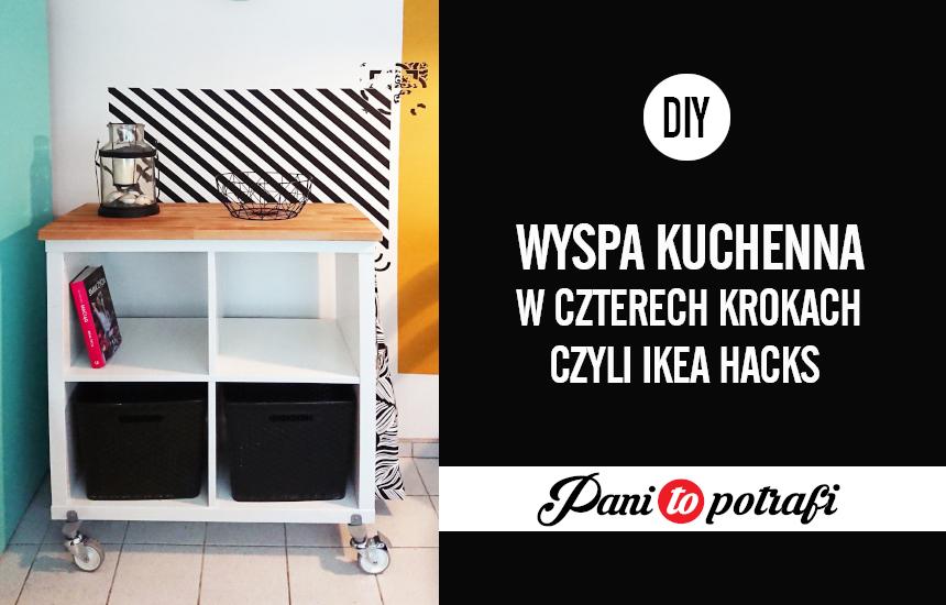 Diy Wyspa Kuchenna W Czterech Krokach Ikea Hacks Pani