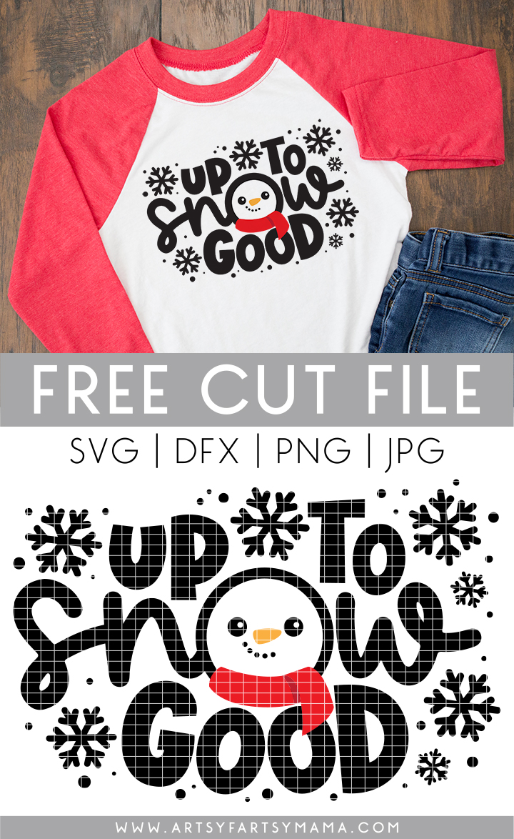Up to Snow Good Shirt with Free Cut File